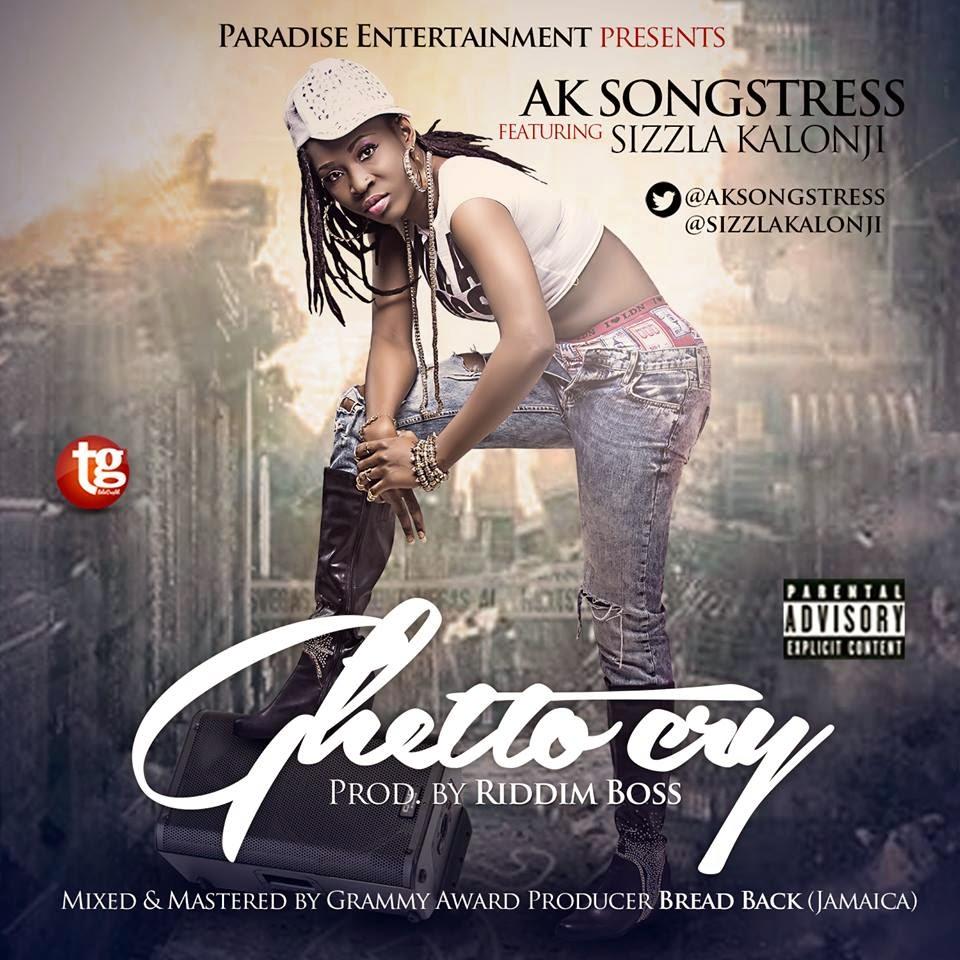 AK Songstress - Ghetto Cry (Ft) Sizzla Kalonji
